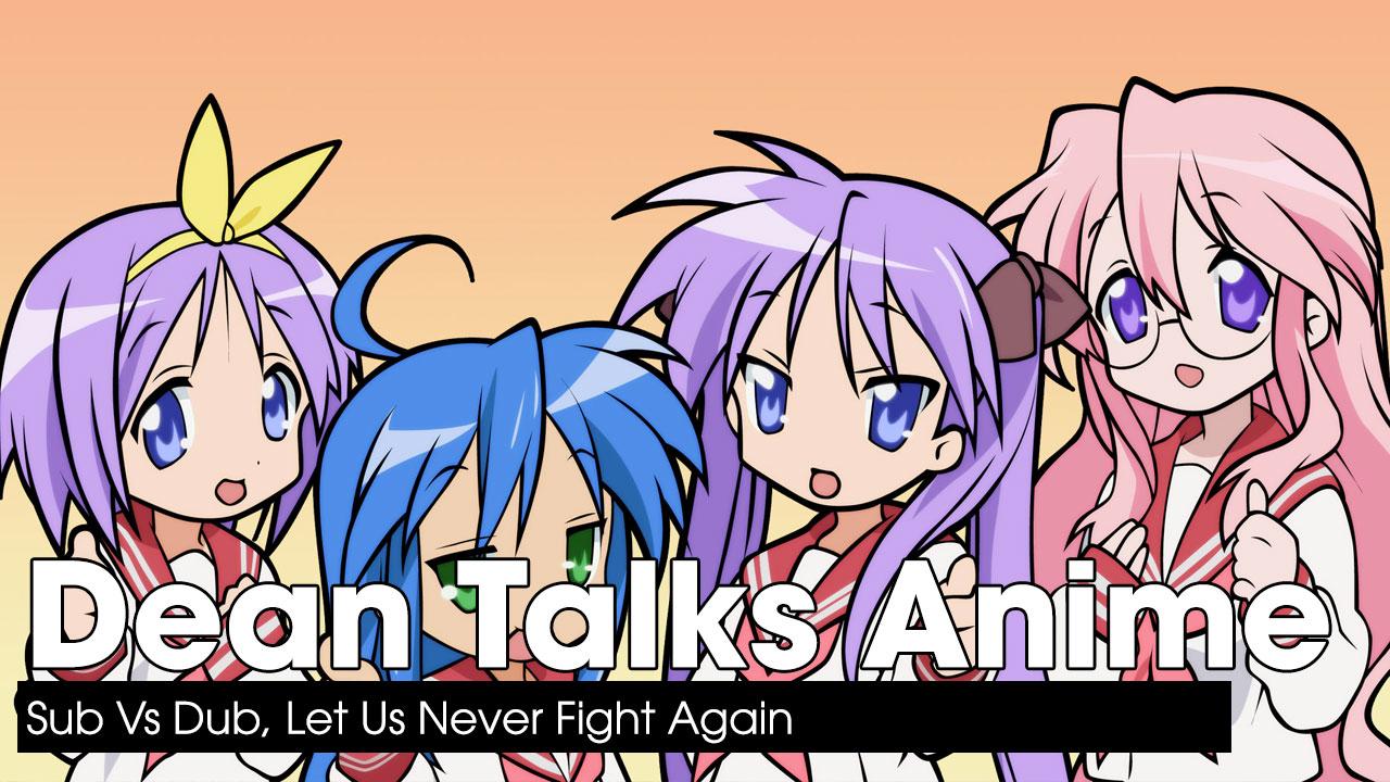 Sub Vs Dub, Let Us Never Fight Again