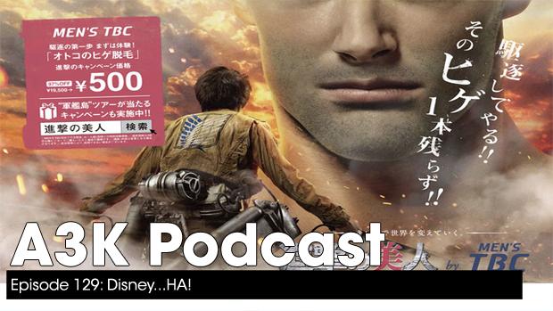 A3K Podcast: Disney…HA!