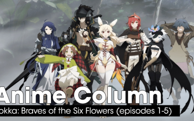 Rokka – Braves of the Six Flowers Episodes 1-5: Petering Out