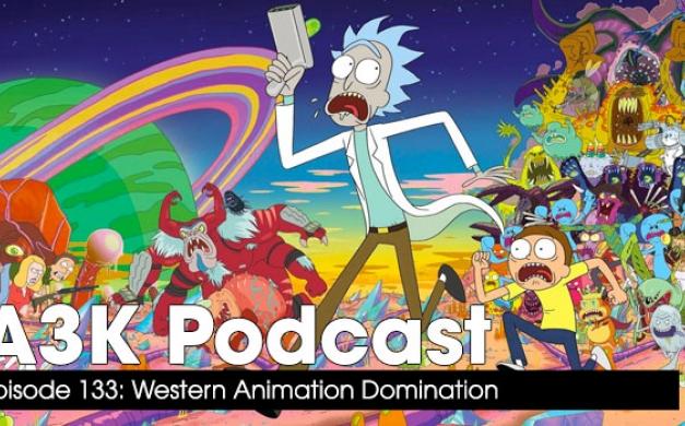 Western Animation Domination – A3K Podcast